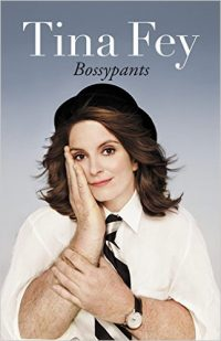 Be Present Project - Bossy Pants - Tina Fey